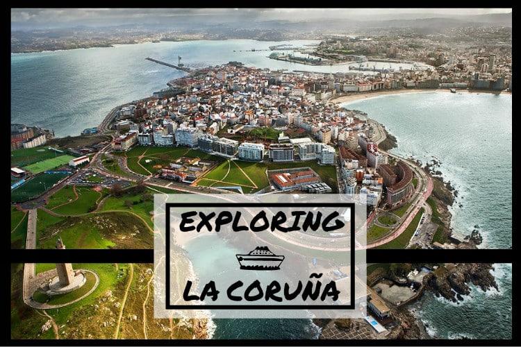 EXPLORING LA CORUÑA