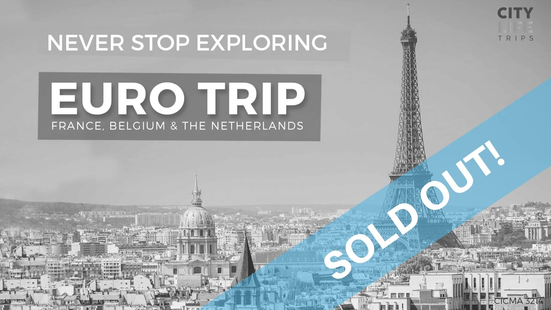 EURO TRIP – France, Belgium & The Netherlands (Meet us There)