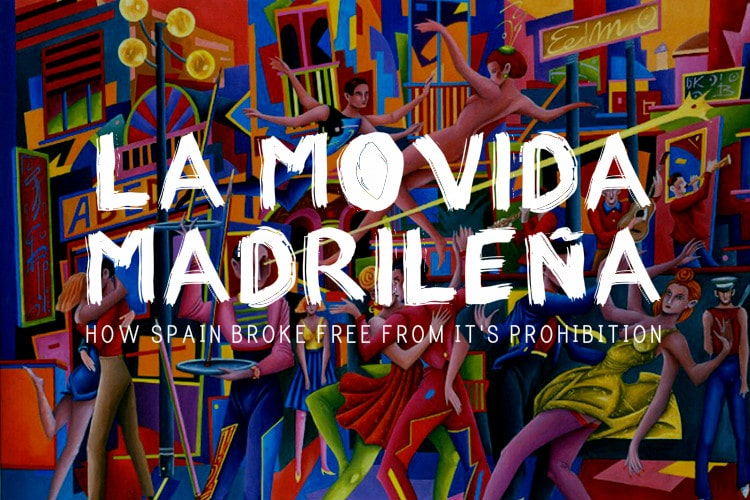 La Movida Madrile 241 A How Spain Broke Free Of It S