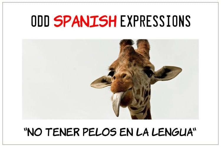 """Odd Spanish Expressions: """"No tener pelos en la lengua"""