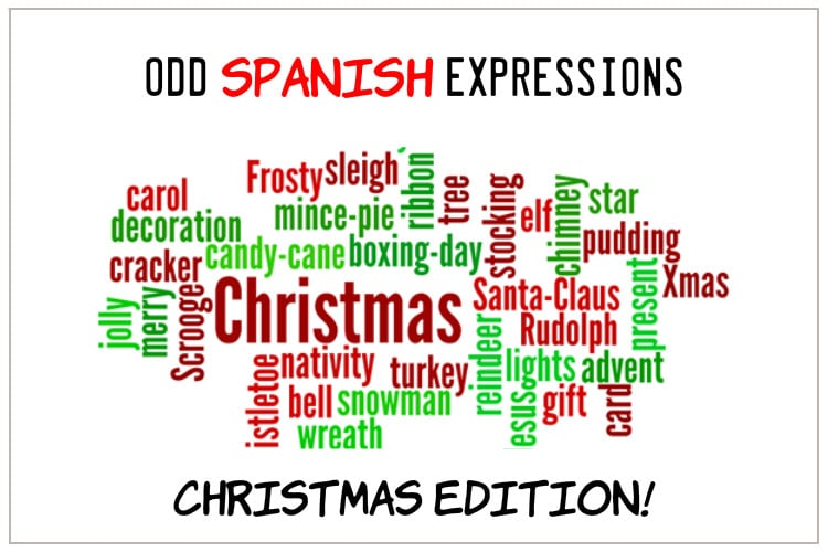 Christmas In Spanish.Odd Spanish Expressions Christmas Edition Citylife Madrid
