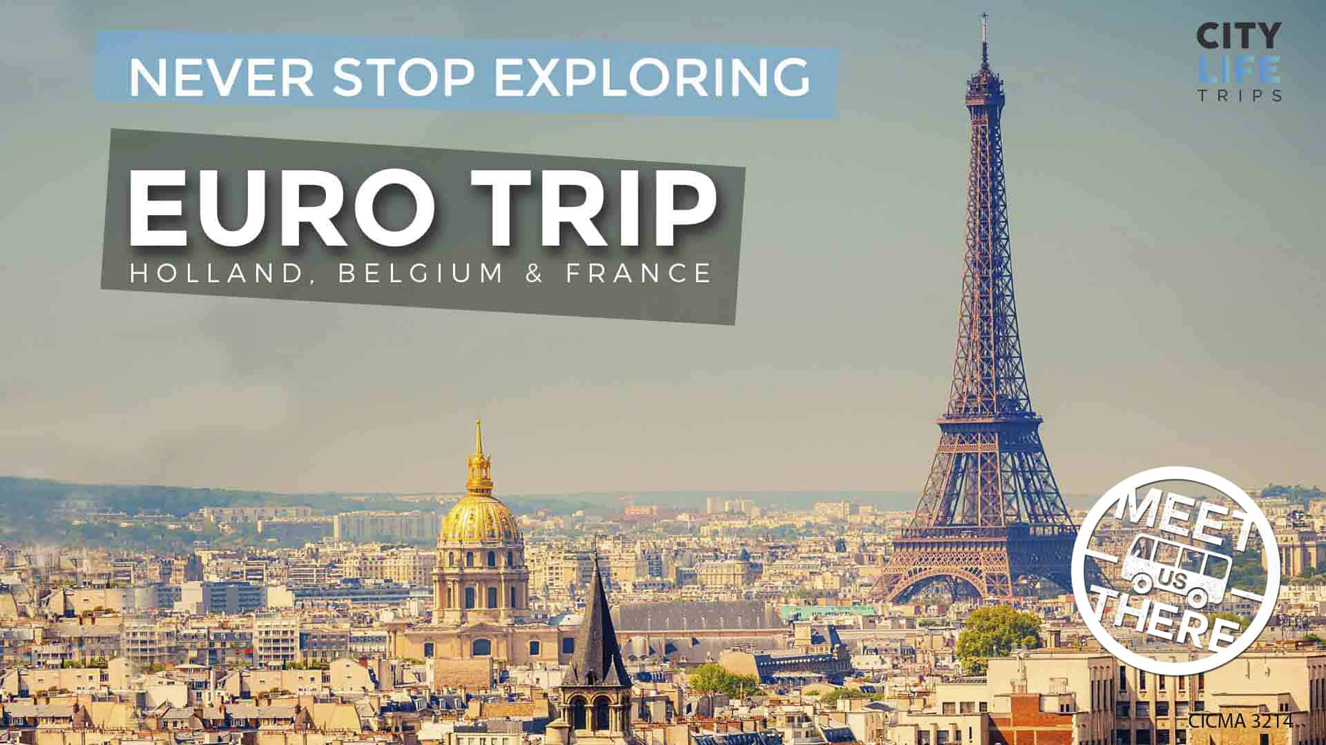 EURO TRIP – Holland, Belgium & France
