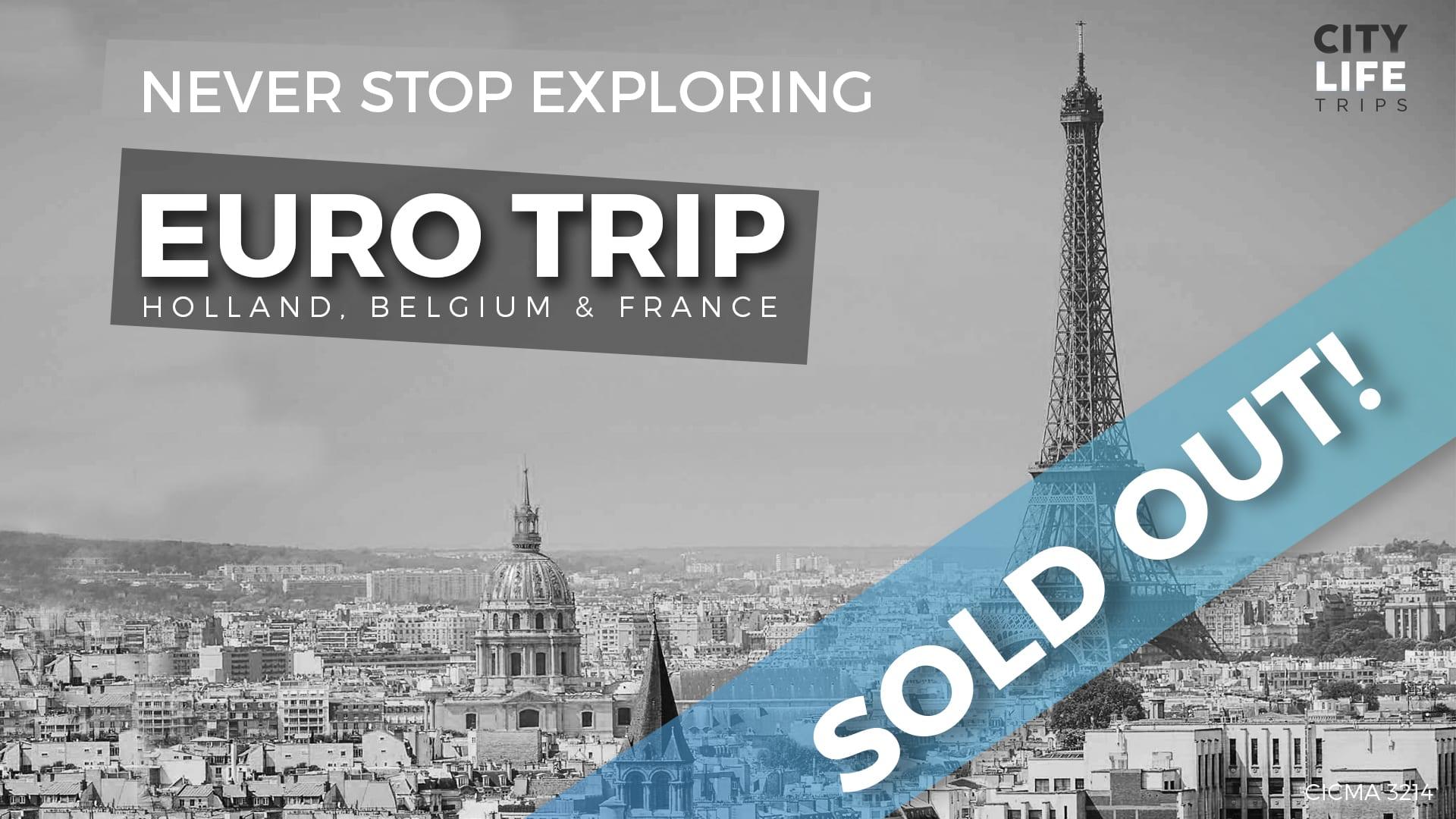 EURO TRIP – Holland, Belgium & France