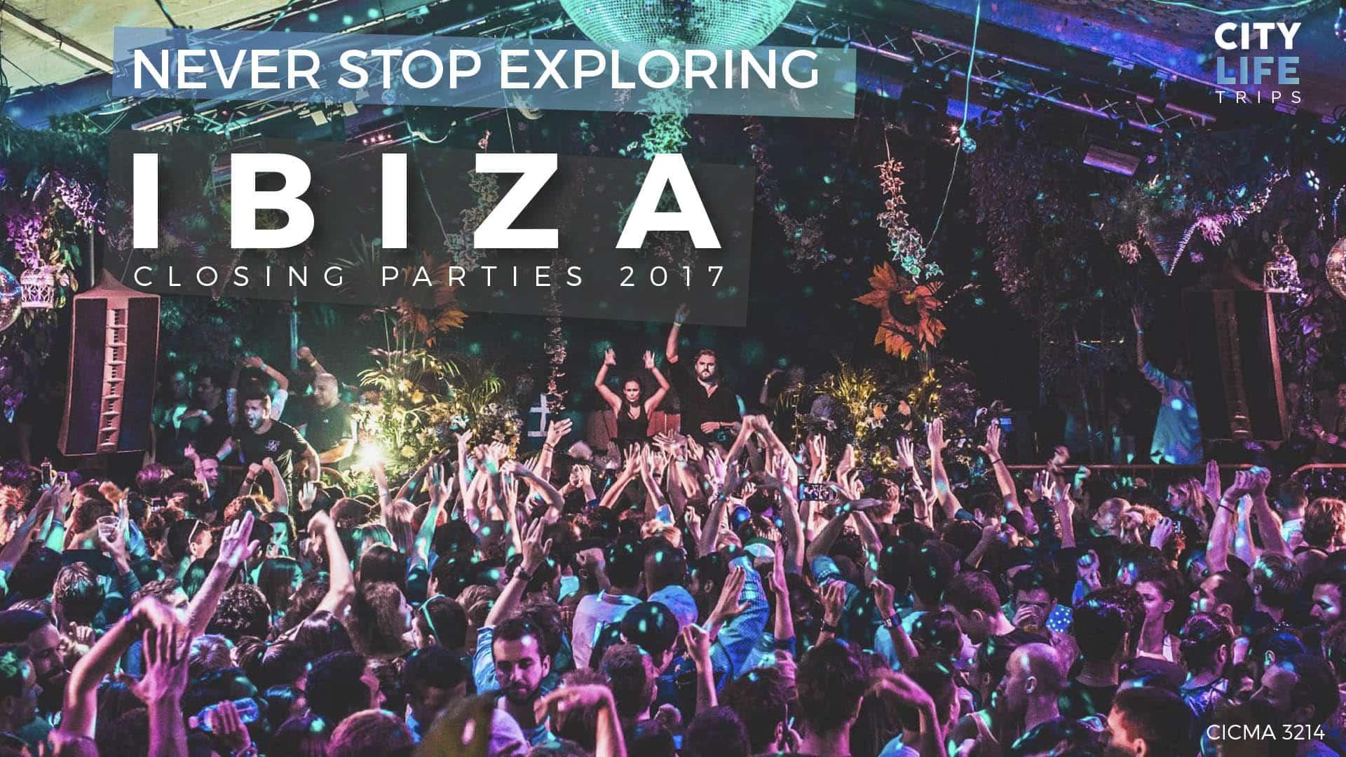 Ibiza - Closing Parties 2017