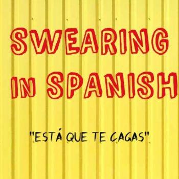 swearing Está que te Cagas