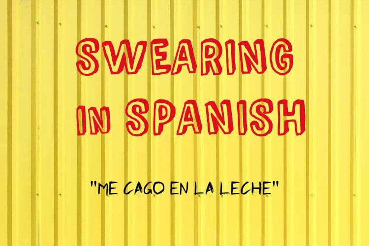 swearing Me Cago en la Leche