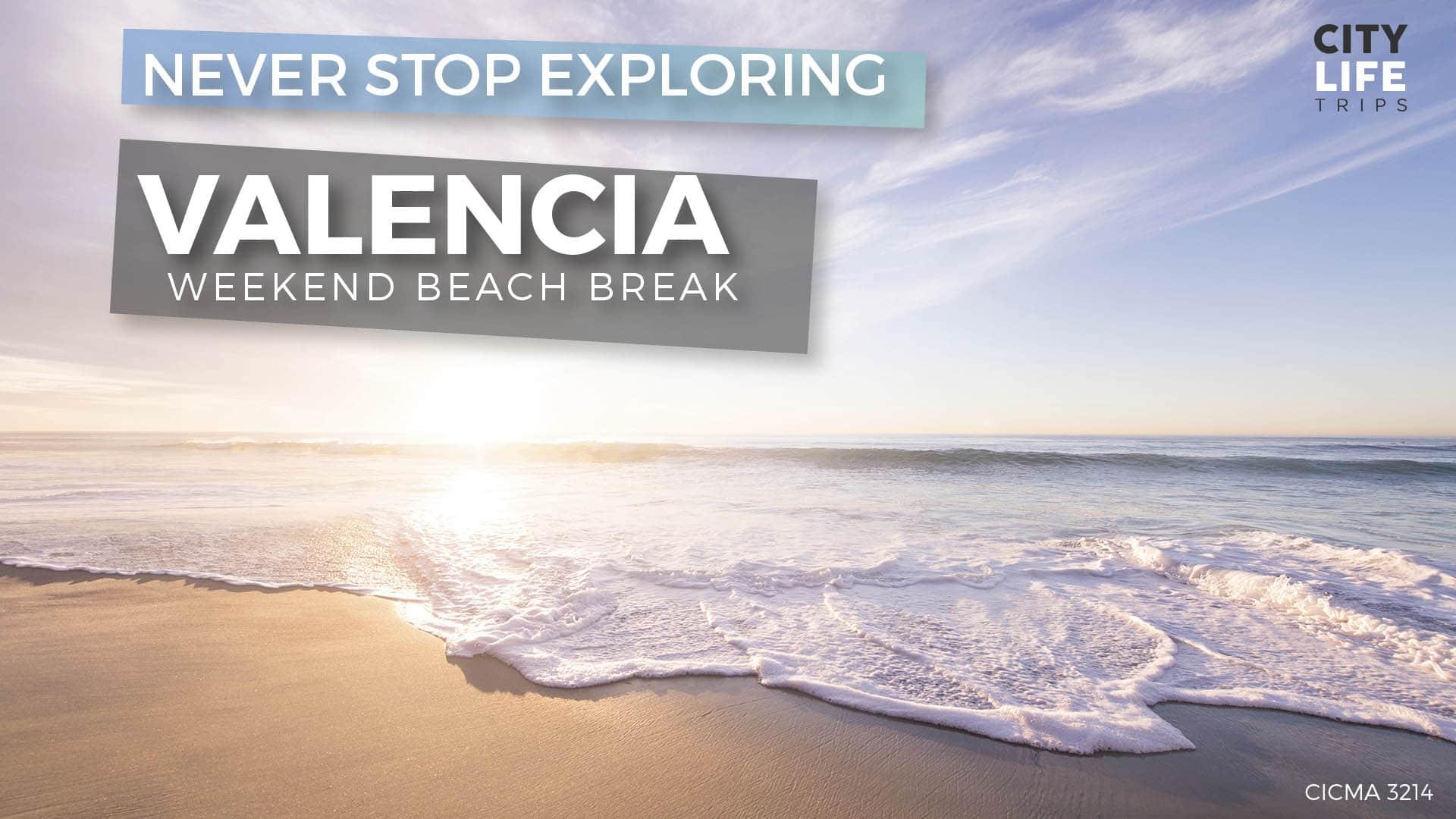 Valencia #3 – Weekend Beach Break